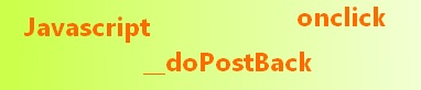 Scatenare un PostBack con la funzione Javascritp __doPostBack